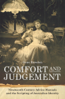 Comfort and Judgement: Nineteenth Century Advice Manuals and the Scripting of Australian Identity (Art History) Cover Image