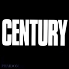 Century: One Hundred Years of Human Progress, Regression, Suffering and Hope Cover Image