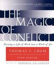The Magic of Conflict: Turning a Life of Work into a Work of Art Cover Image