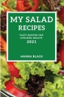 My Salad Recipes 2021: Tasty Recipes for Lifelong Health Cover Image