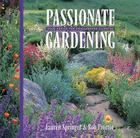 Passionate Gardening: Good Advice for Challenging Climates Cover Image