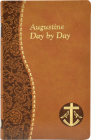 Augustine Day by Day: Minute Meditations for Every Day Taken from the Writings of Saint Augustine (Spiritual Life) Cover Image