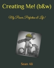 Creating Me! (b&w): My Power, Perfection & Life! Cover Image