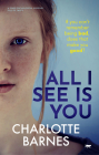 All I See Is You: A Tense Psychological Suspense Full of Twists Cover Image