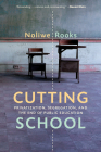 Cutting School: The Segrenomics of American Education Cover Image