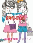 Fashion Coloring Book For Girls 8-12: Fashion Coloring Book Fabulous Beauty Style Fashion Design for Girls, Kids and Teens Cover Image
