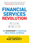 Financial Services Revolution: How Blockchain is Transforming Money, Markets, and Banking Cover Image