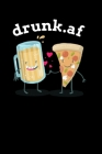 drunk.af: Inappropriate Housewarming Gift - Home Brewing Journal - Gift For Wine Lovers, Beer Drinkers & Gift For Cocktail Lover Cover Image