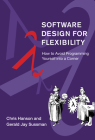 Software Design for Flexibility: How to Avoid Programming Yourself into a Corner Cover Image