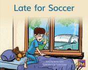 Late for Soccer: Leveled Reader Blue Fiction Level 11 Grade 1 (Rigby PM) Cover Image