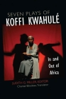 Seven Plays of Koffi Kwahulé: In and Out of Africa (African Perspectives) Cover Image