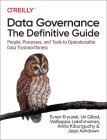 Data Governance: The Definitive Guide: People, Processes, and Tools to Operationalize Data Trustworthiness Cover Image