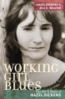Working Girl Blues: The Life and Music of Hazel Dickens (Music in American Life) Cover Image