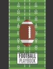 Football Playbook: Football Playbook For Kids and Adults To Draw The Field Strategy - 8.5 X 11 size Playbook For Football Cover Image