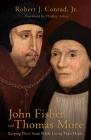 John Fisher and Thomas More: Keeping Their Souls While Losing Their Heads Cover Image