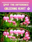 Spot the difference Bleeding Heart: Picture puzzles for adults Can You Really Find All the Differences? Cover Image