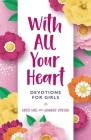 With All Your Heart: Devotions for Girls (Faithgirlz!) Cover Image