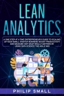 Lean Analytics: A One Step At A Time Entrepreneur's Guide to Scaling Up Your Small Startup Business: Boost Productivity and Measure On Cover Image