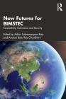 New Futures for Bimstec: Connectivity, Commerce and Security Cover Image