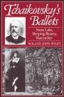Tchaikovsky's Ballets: Swan Lake, Sleeping Beauty, Nutcracker (Clarendon Paperbacks) Cover Image