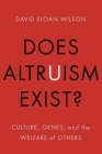 Does Altruism Exist?: Culture, Genes, and the Welfare of Others Cover Image
