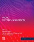Micro Electro-Fabrication (Micro and Nano Technologies) Cover Image