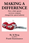 Making A Difference: How a little upstart eyewear company changed the optical industry Cover Image