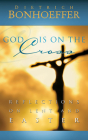 God Is on the Cross: Reflections on Lent and Easter Cover Image