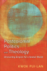 Postcolonial Politics and Theology: Unraveling Empire for a Global World Cover Image