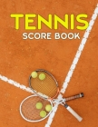 Tennis Score Book: Game Record Keeper for Singles or Doubles Play - Clay Court and Two Rackets Cover Image