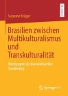 Brasilien Zwischen Multikulturalismus Und Transkulturalität: Mestiçagem ALS Transkultureller Sonderweg Cover Image
