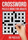 Crossword Puzzle Books for Adults: Quick Cross Word Puzzles Activity Book - 90 Puzzles (US Version) Cover Image