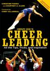 Complete Guide to Cheerleading (Paperback + DVD): All the Tips, Tricks, and Inspiration Cover Image