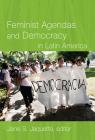 Feminist Agendas and Democracy in Latin America Cover Image