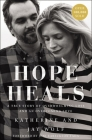 Hope Heals: A True Story of Overwhelming Loss and an Overcoming Love Cover Image