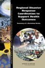 Regional Disaster Response Coordination to Support Health Outcomes: Summary of a Workshop Series Cover Image