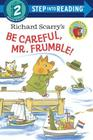 Richard Scarry's Be Careful, Mr. Frumble! (Step into Reading) Cover Image