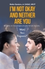 I'm Not Okay and Neither Are You: Insights on Our Diagnostically Amok Society Cover Image