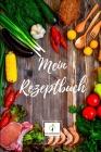 Mein Rezeptbuch: Version: Holztisch mit Zutaten - Rezeptbuch zum Selberschreiben - Endlich dein eigenes Kochbuch selbst schreiben - Per Cover Image