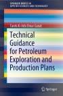 Technical Guidance for Petroleum Exploration and Production Plans (Springerbriefs in Applied Sciences and Technology) Cover Image