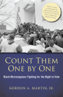 Count Them One by One: Black Mississippians Fighting for the Right to Vote (Margaret Walker Alexander Series in African American Studies) Cover Image