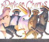 The Pelican Chorus: and Other Nonsense Cover Image