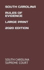 South Carolina Rules of Evidence Large Print 2020 Edition Cover Image