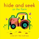 Hide and Seek on the Farm: A First Lift-the-Flap Book Cover Image