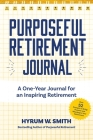 Purposeful Retirement Journal: A Journal to Challenge and Inspire Every Week of the Year Cover Image