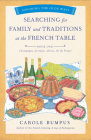 Searching for Family and Traditions at the French Table, Book One (Champagne, Alsace, Lorraine, and Paris Regions) Cover Image