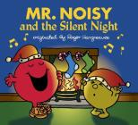 Mr. Noisy and the Silent Night (Mr. Men and Little Miss) Cover Image