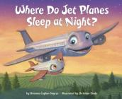 Where Do Jet Planes Sleep at Night? Cover Image