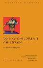 To My Children's Children Cover Image