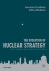 The Evolution of Nuclear Strategy: New, Updated and Completely Revised Cover Image